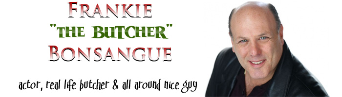 Frankie The Butcher Bonsangue's Official Site
